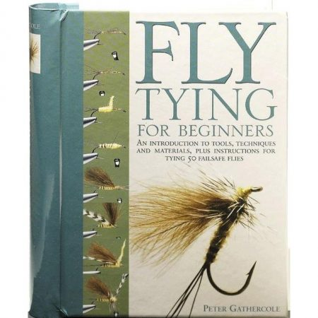 FLY TYING FOR BEGINNERS (PETER GATHERCOLE)